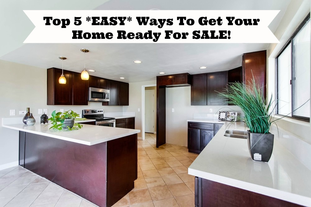 Top 5 Easy Ways To Get Your Home Ready To Sell