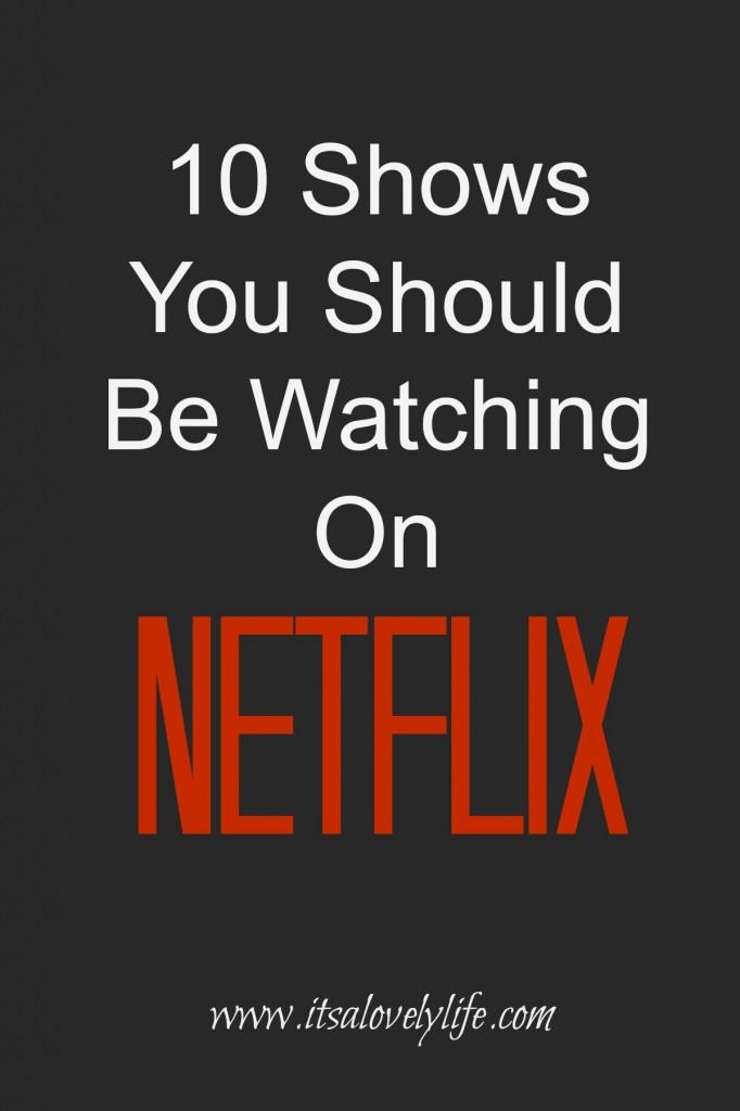 10 Shows on Netflix