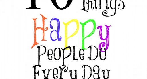 10 Things Happy People Do Everyday