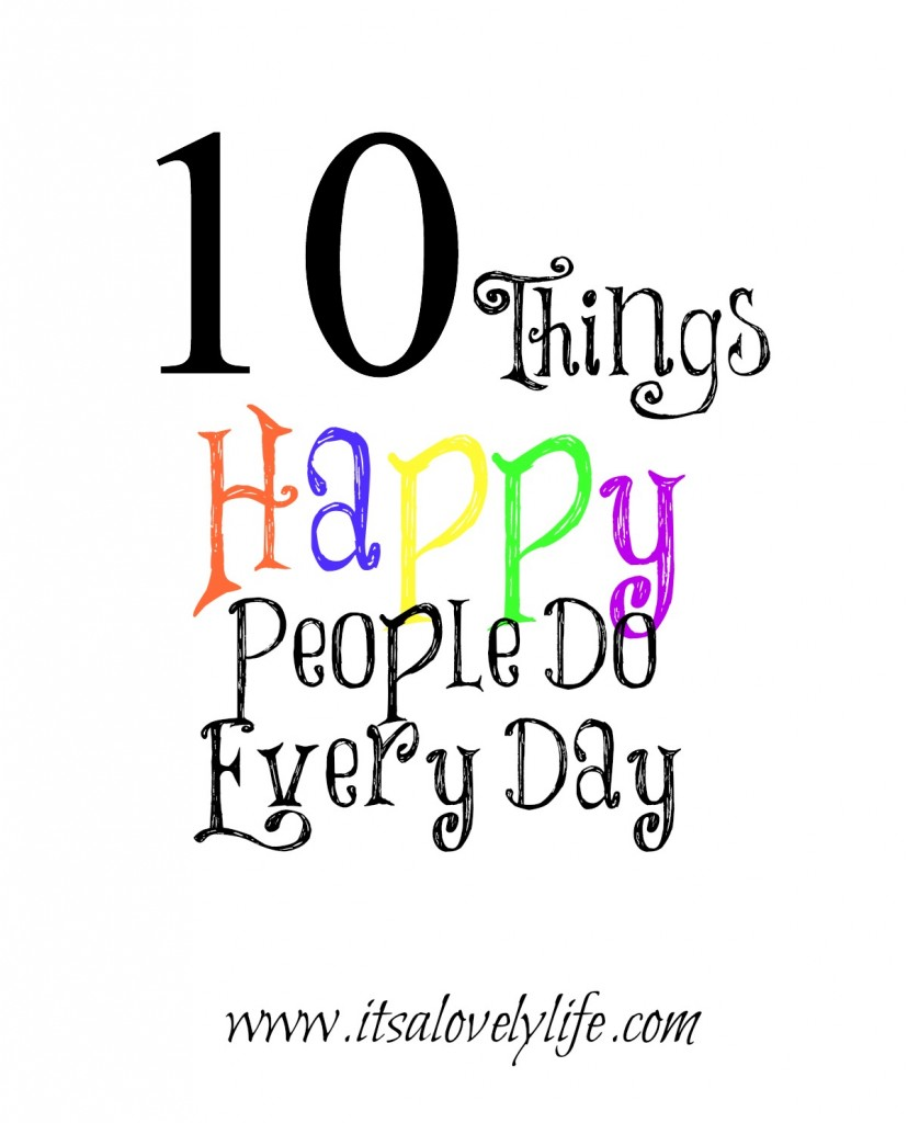 10 Things Happy People Do