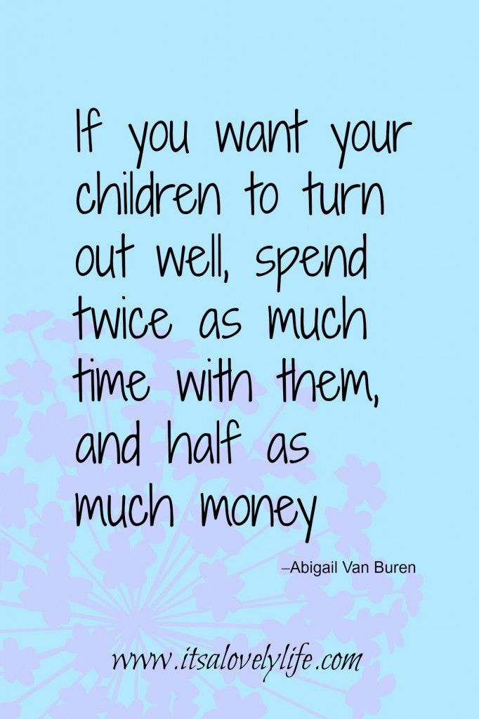 Spend time with you children