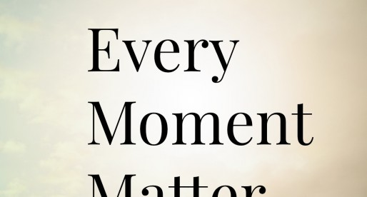 Make Every Moment Matter