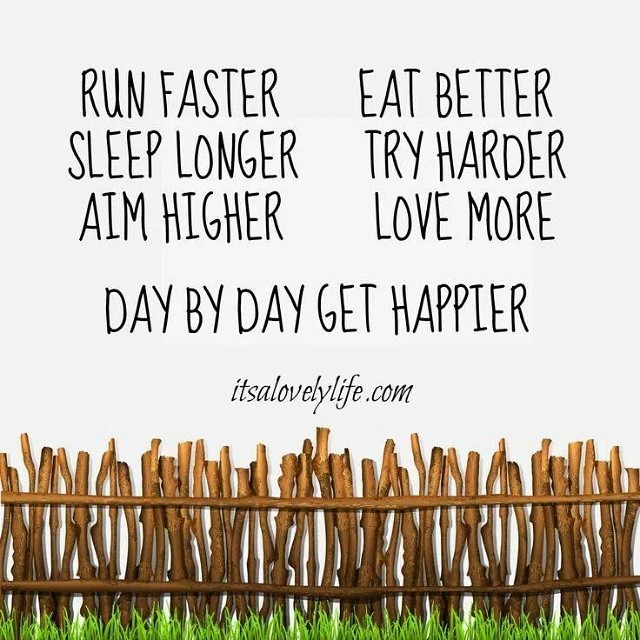 Day by day get happier!