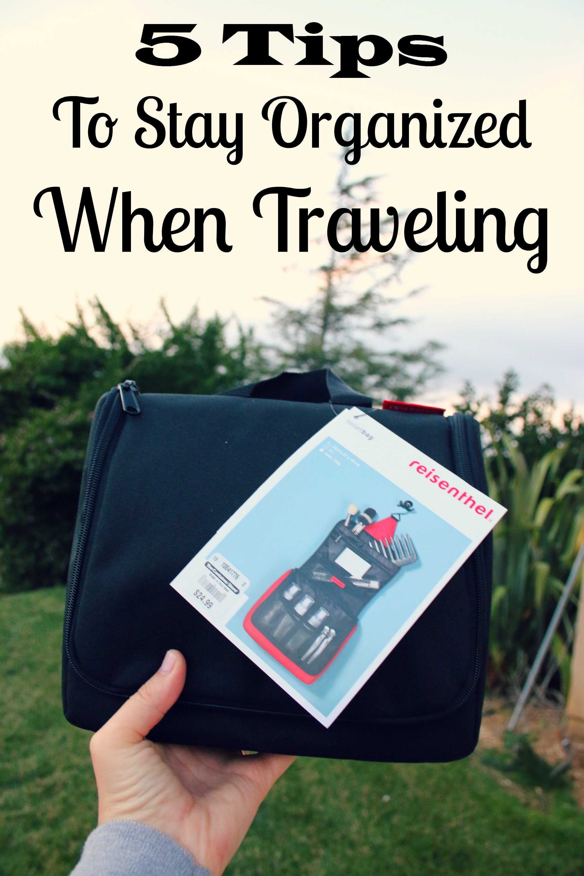 5 tips to stay organized when traveling