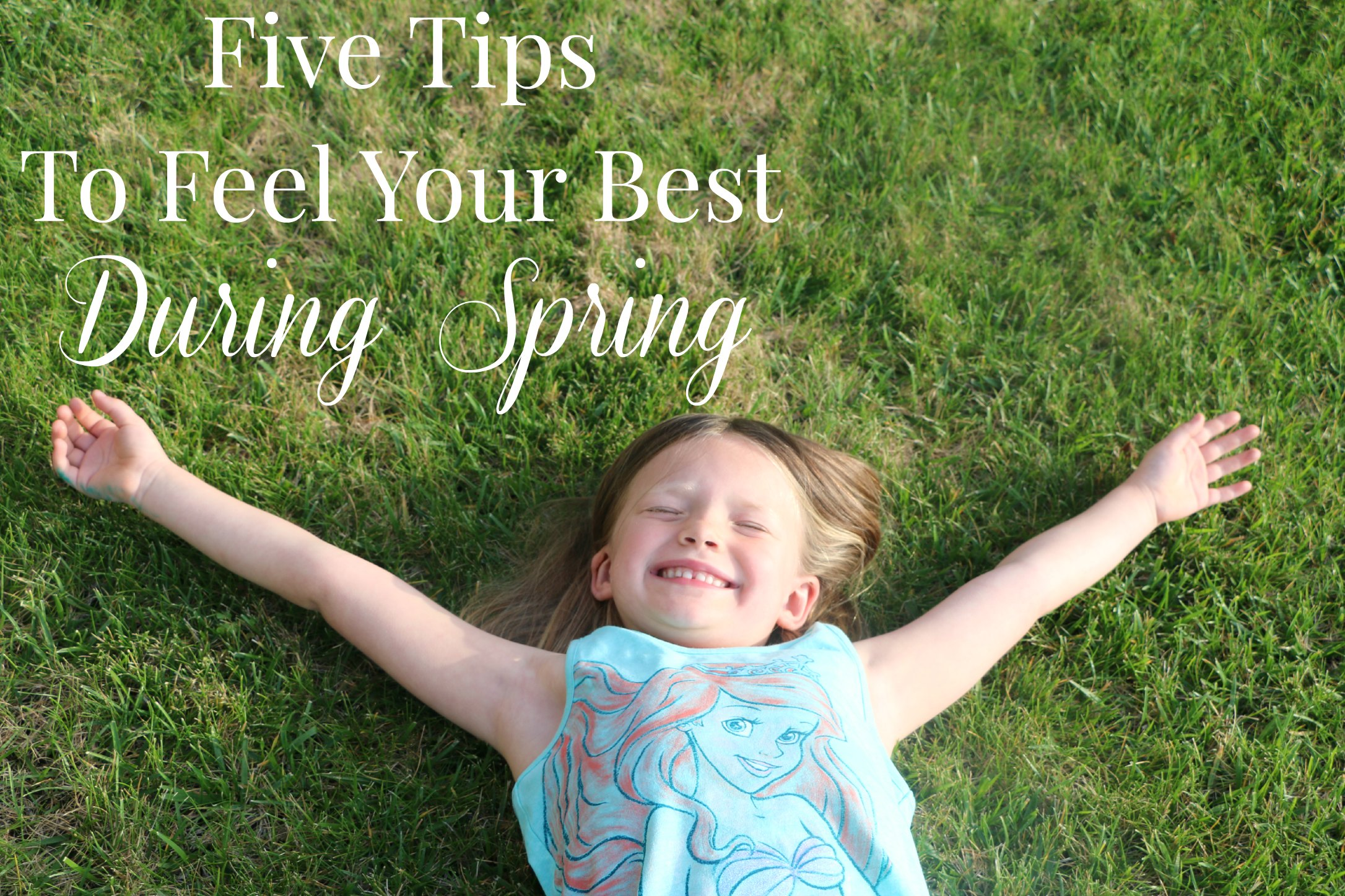 five tips to feel your best during spring