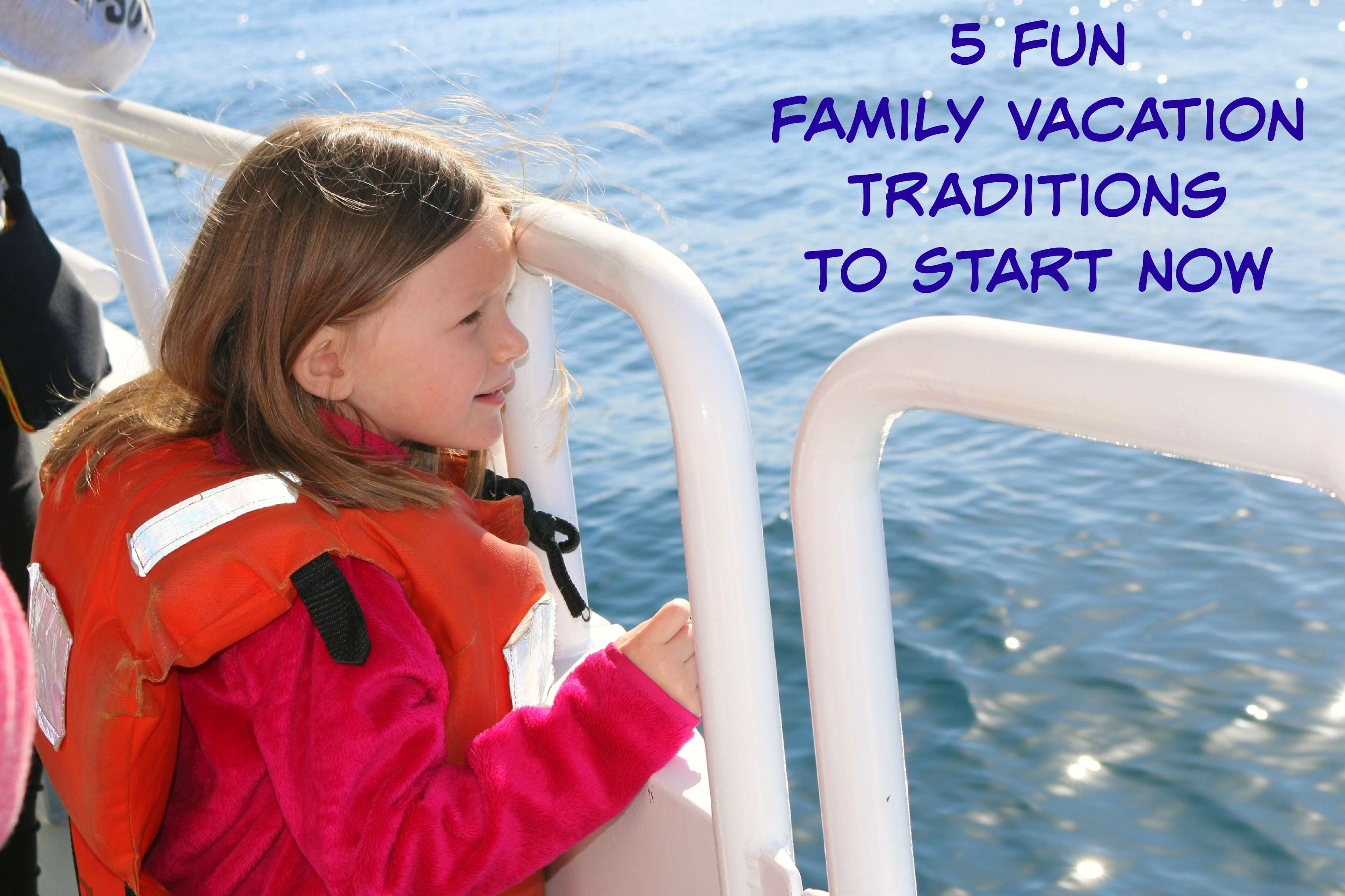 Five Fun Family Vacation Traditions to Start Now
