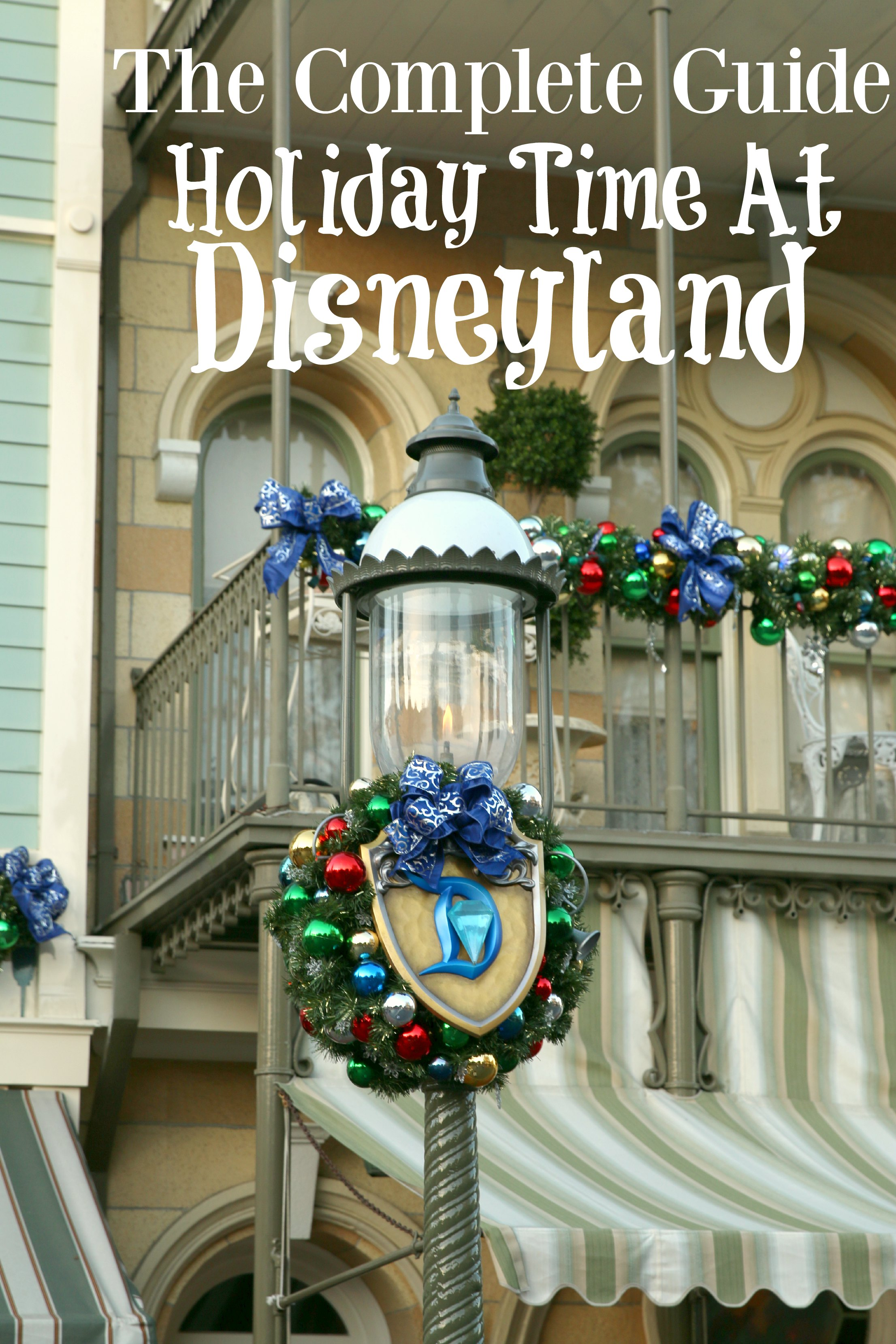 the complete guide holiday time at Disneyland