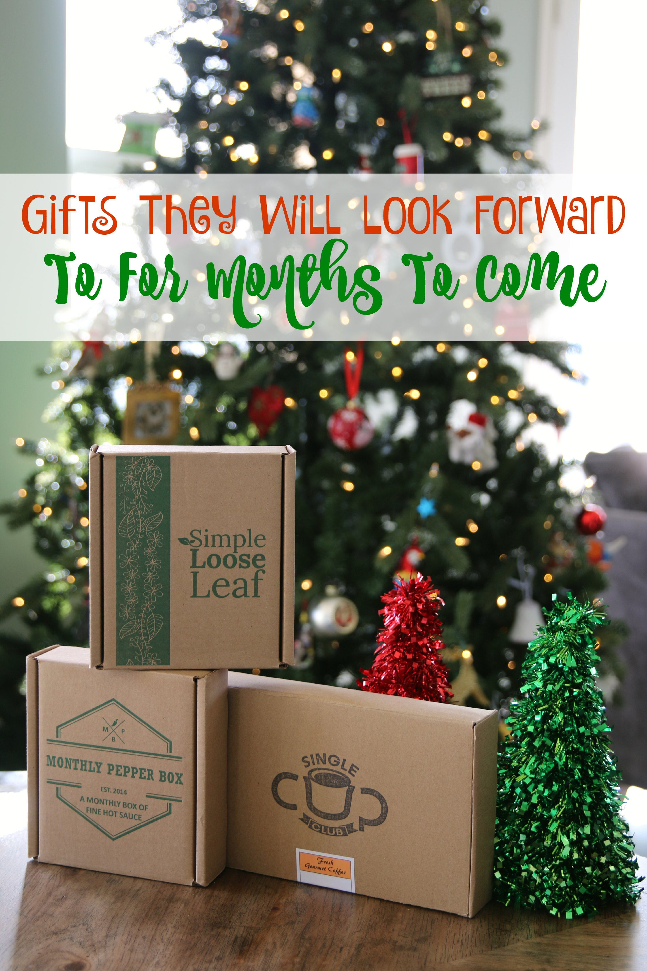 Gifts They Will Look Forward To For Months To Come