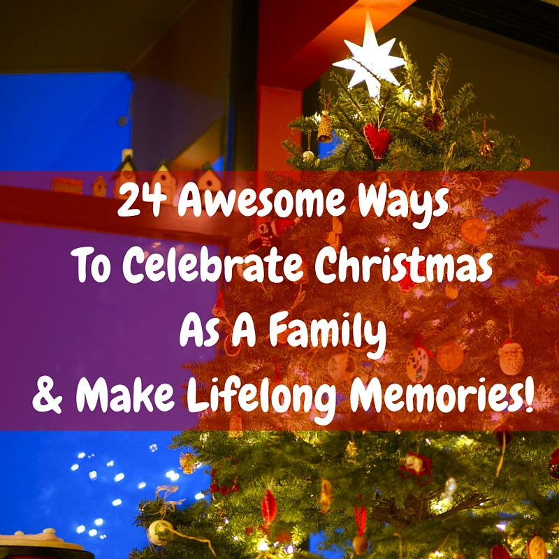 How To Celebrate The 24 Days Of Christmas