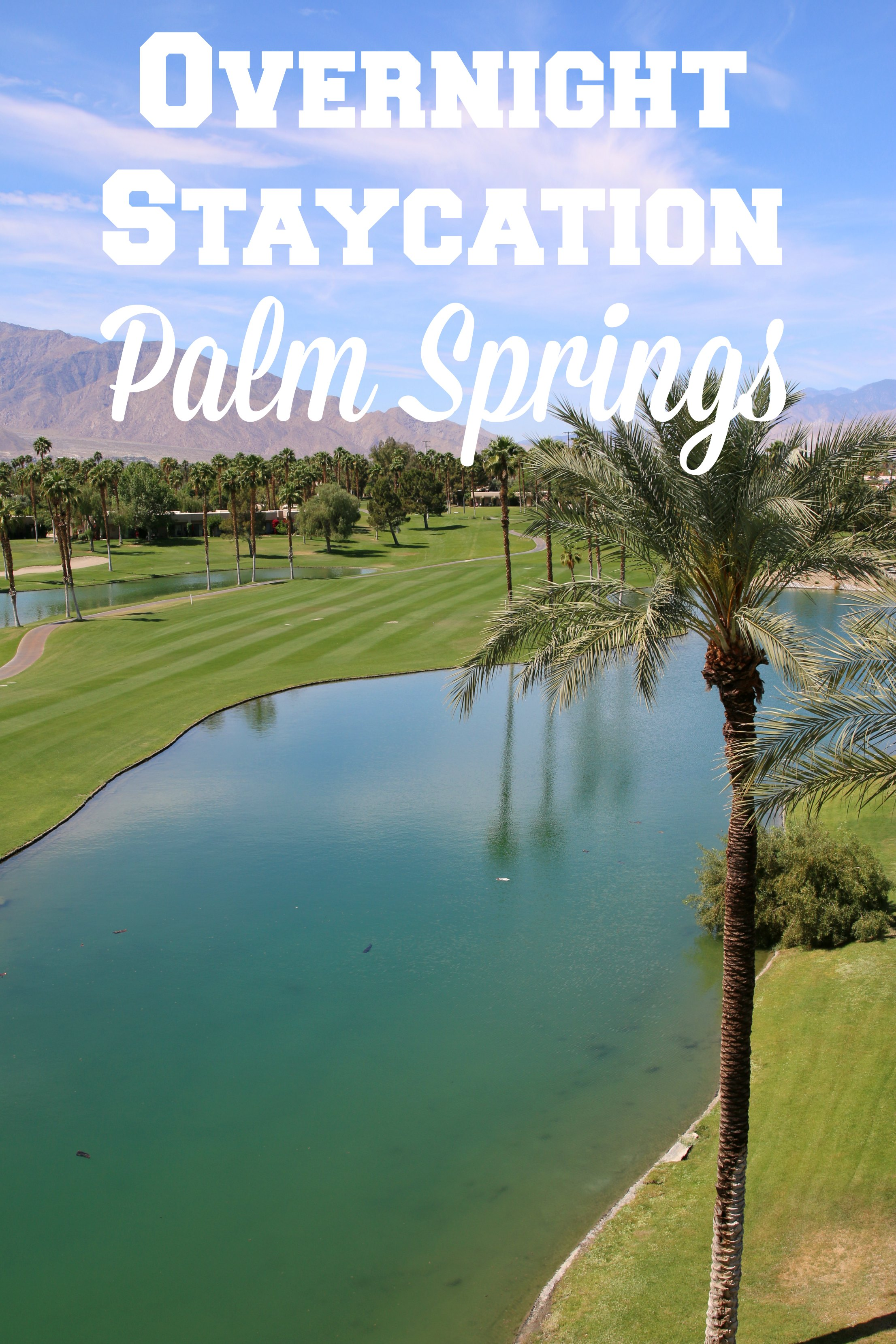 overnight staycation palm springs
