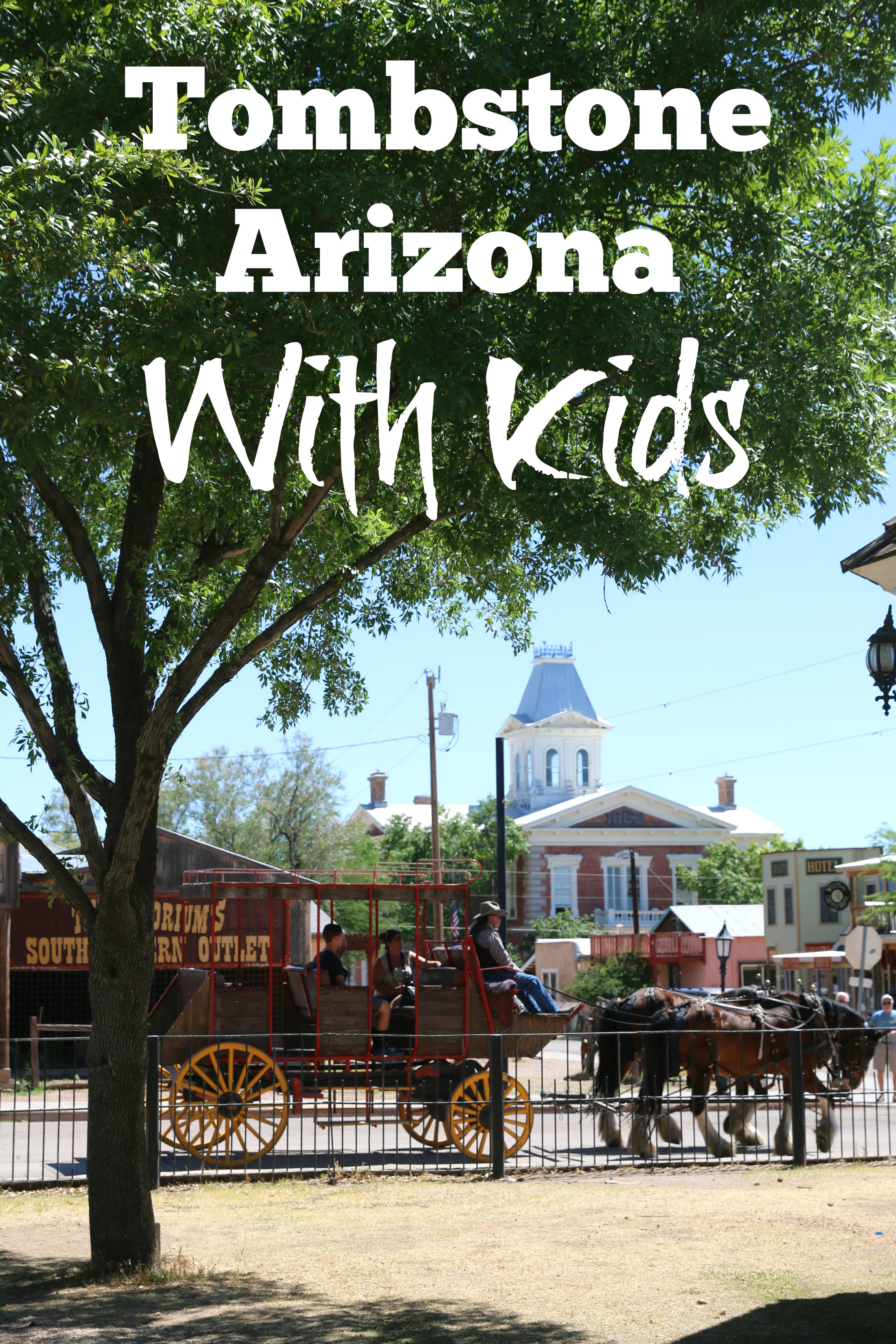 Tombstone Arizona Guide With Kids
