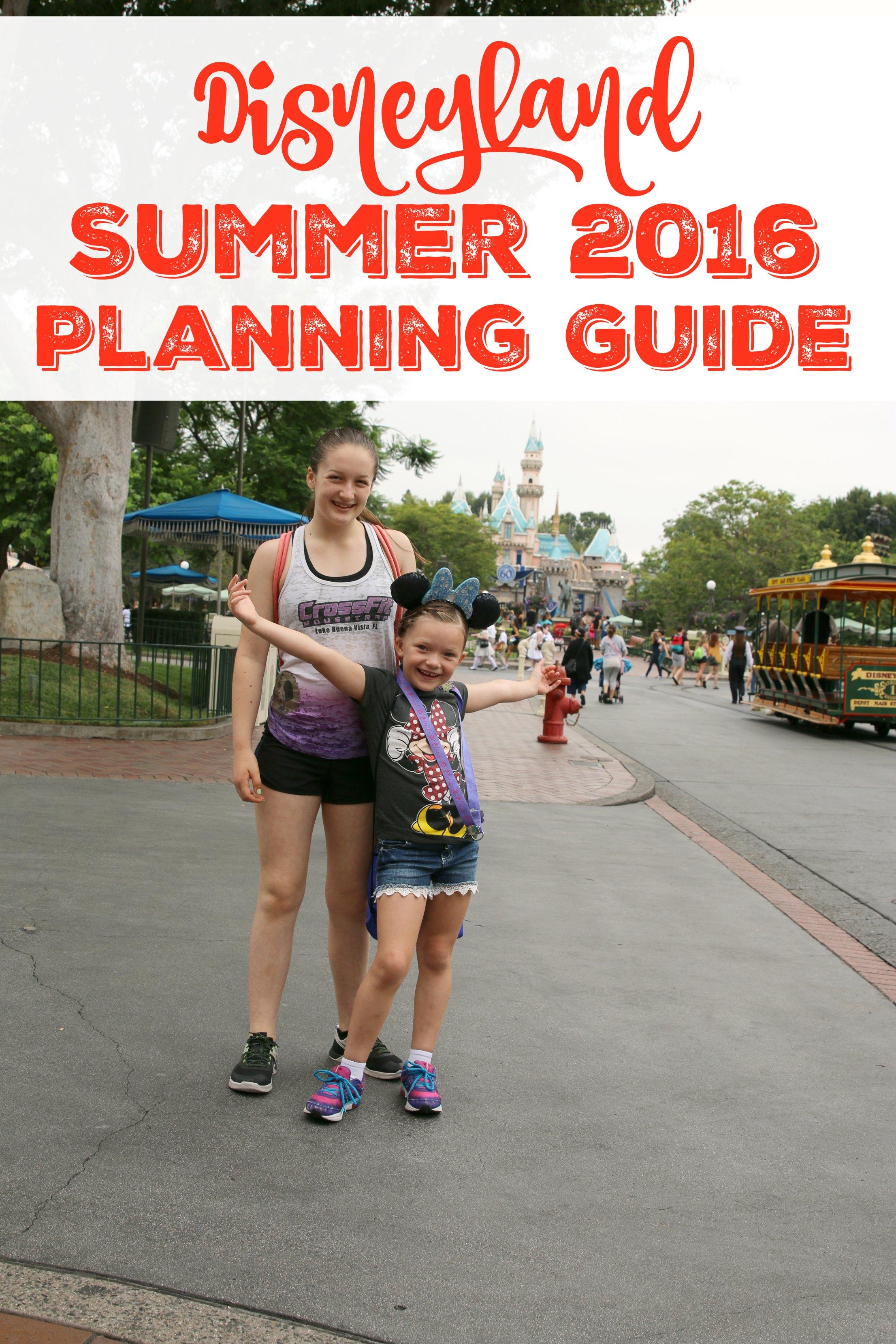 Disneyland Summer 2016 Planning Guide