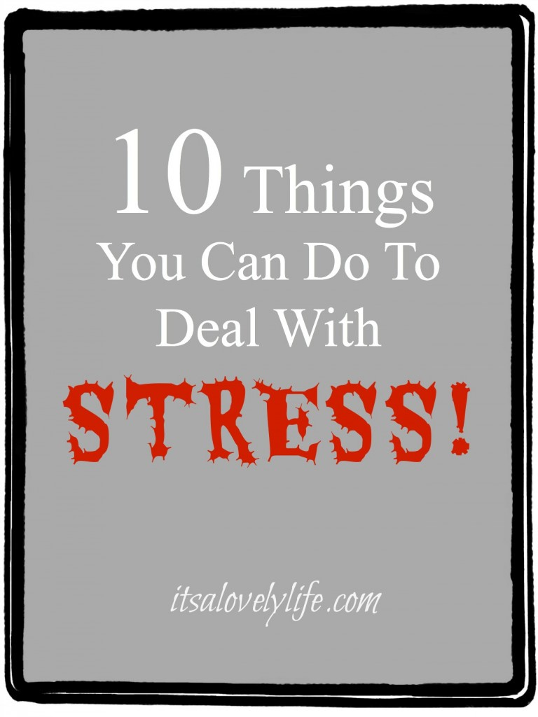 Things you can do to deal with stress