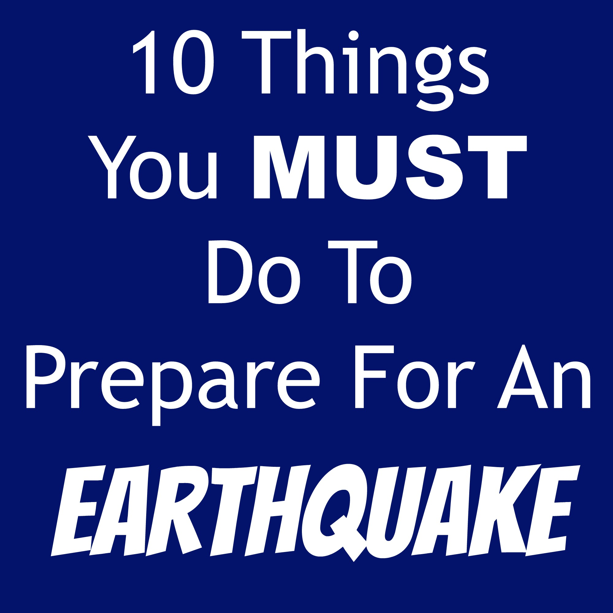 10 Things You Must Do To Prepare For An Earthquake It S A Lovely