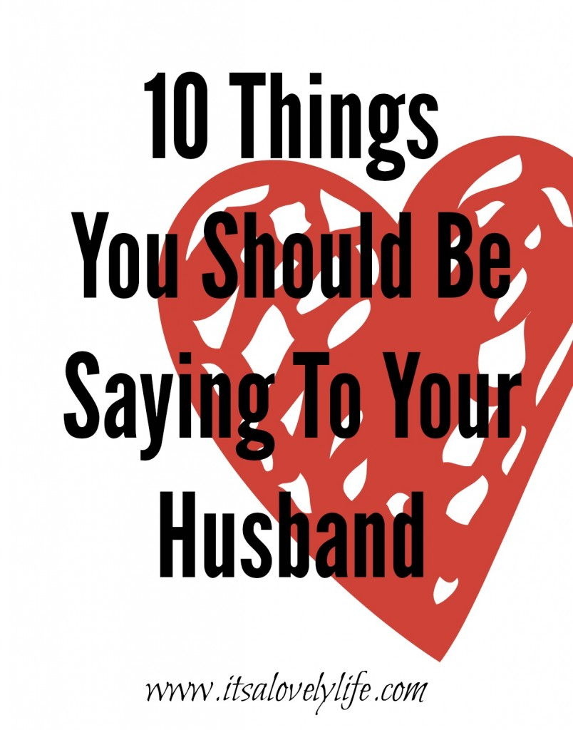 10 things you should say to your husband