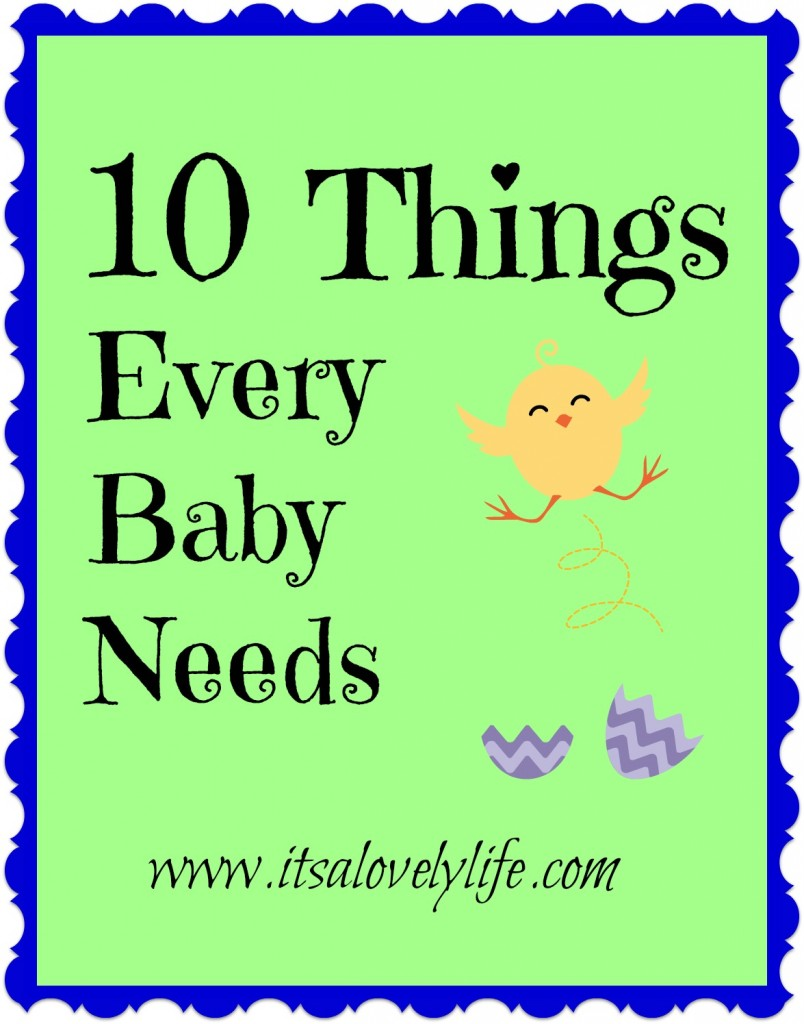 Things Every Baby Needs