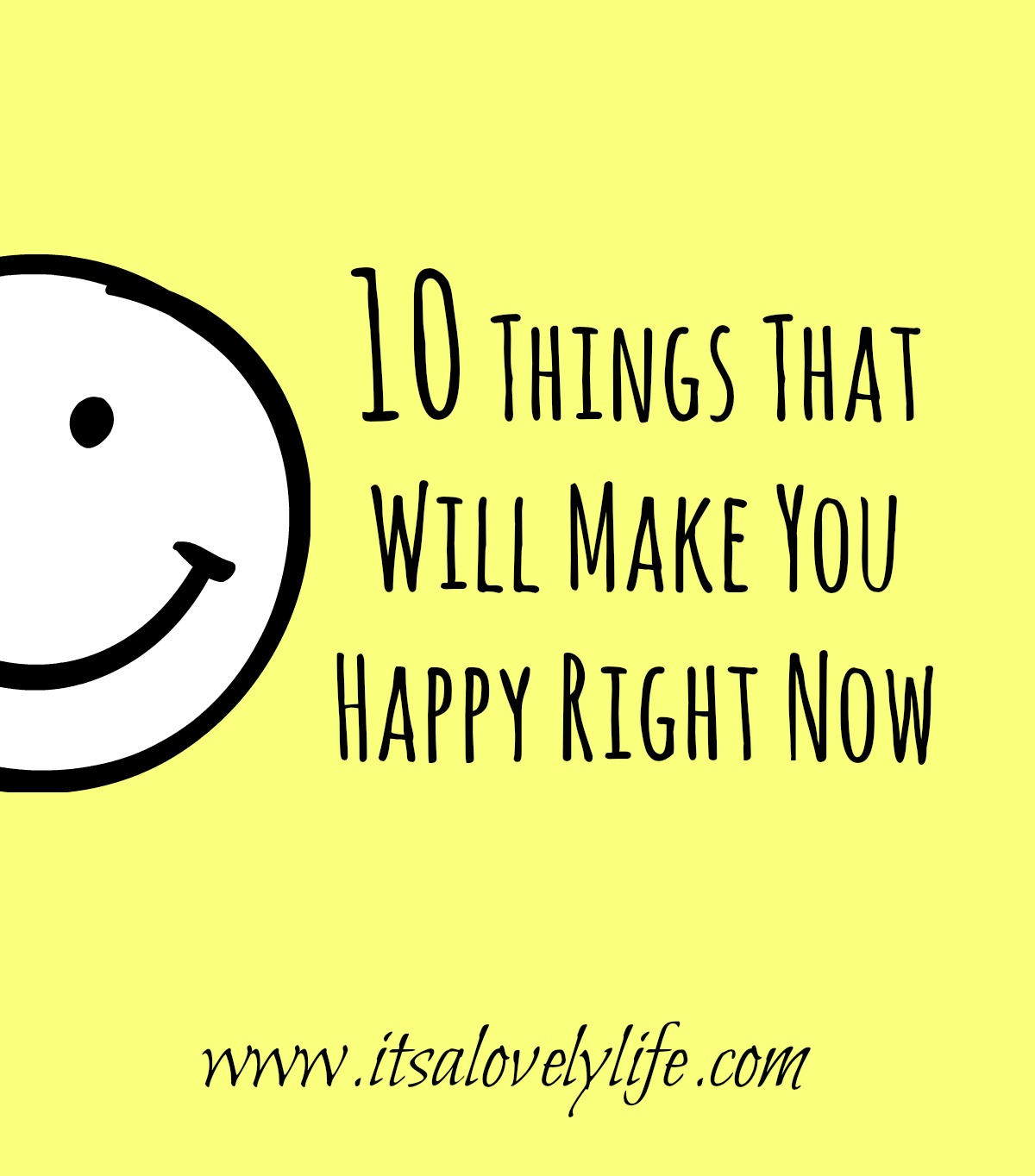 10 Things That Will Make You Happy Right Now – It's a Lovely Life ...