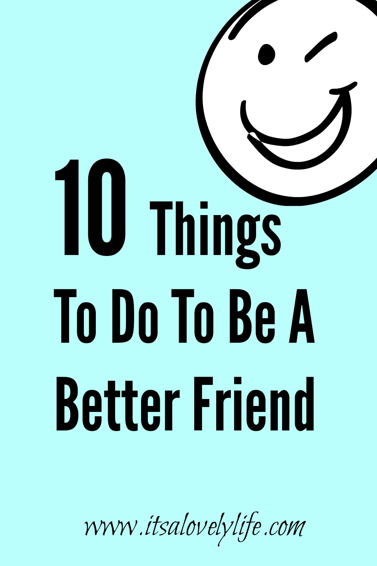 Things To Do To Be A Better Friend