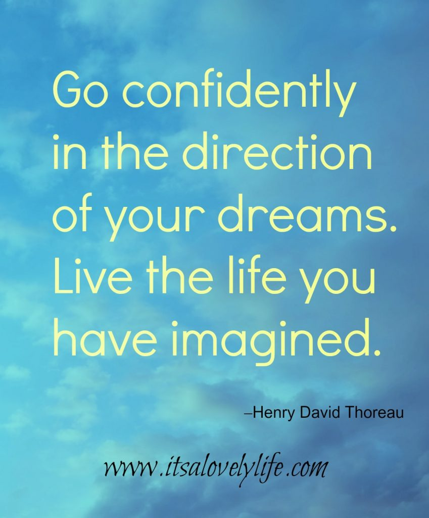 Go confidently toward your dreams