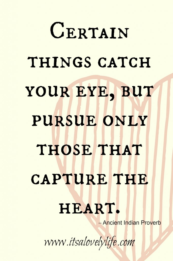 Pursue what captures your heart