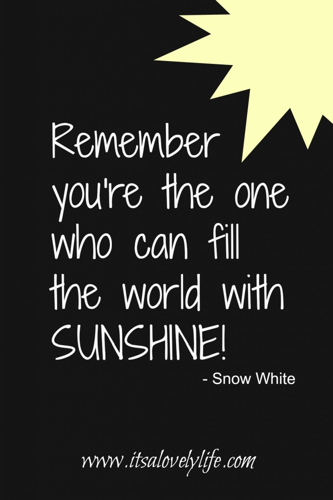 You can fill the world with sunshine
