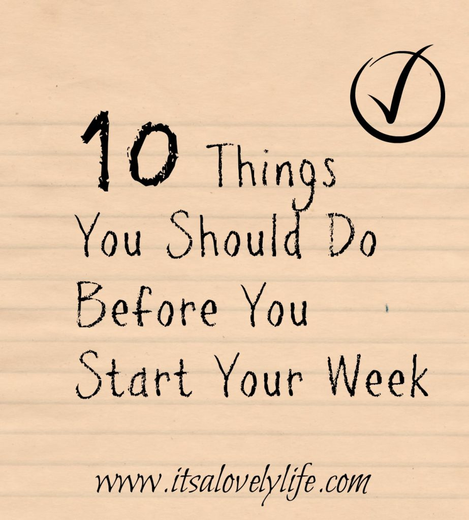 Things you should do before you start your week