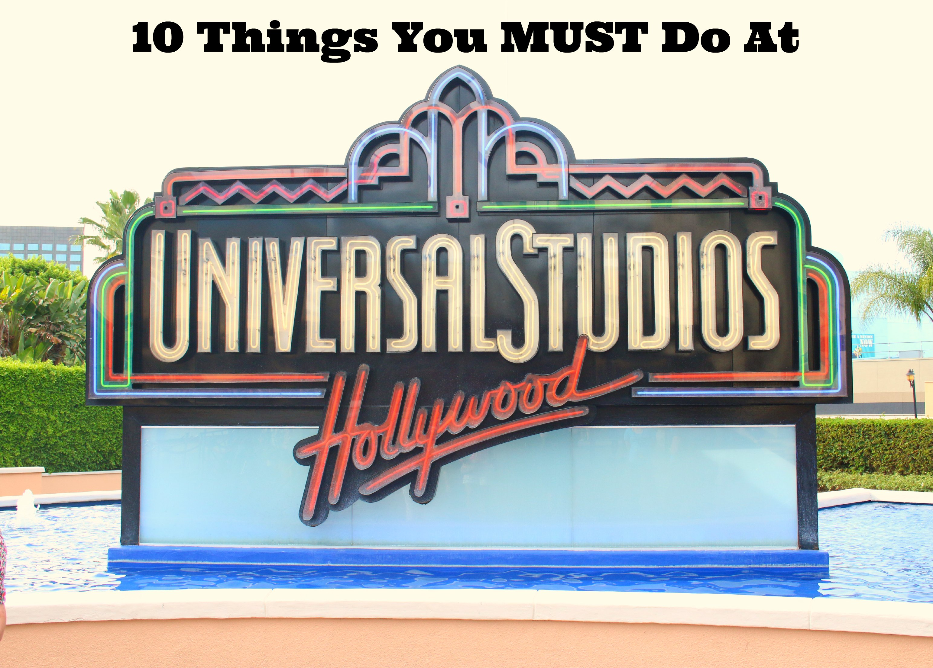 10 things you must do at Universal Studios Hollywood