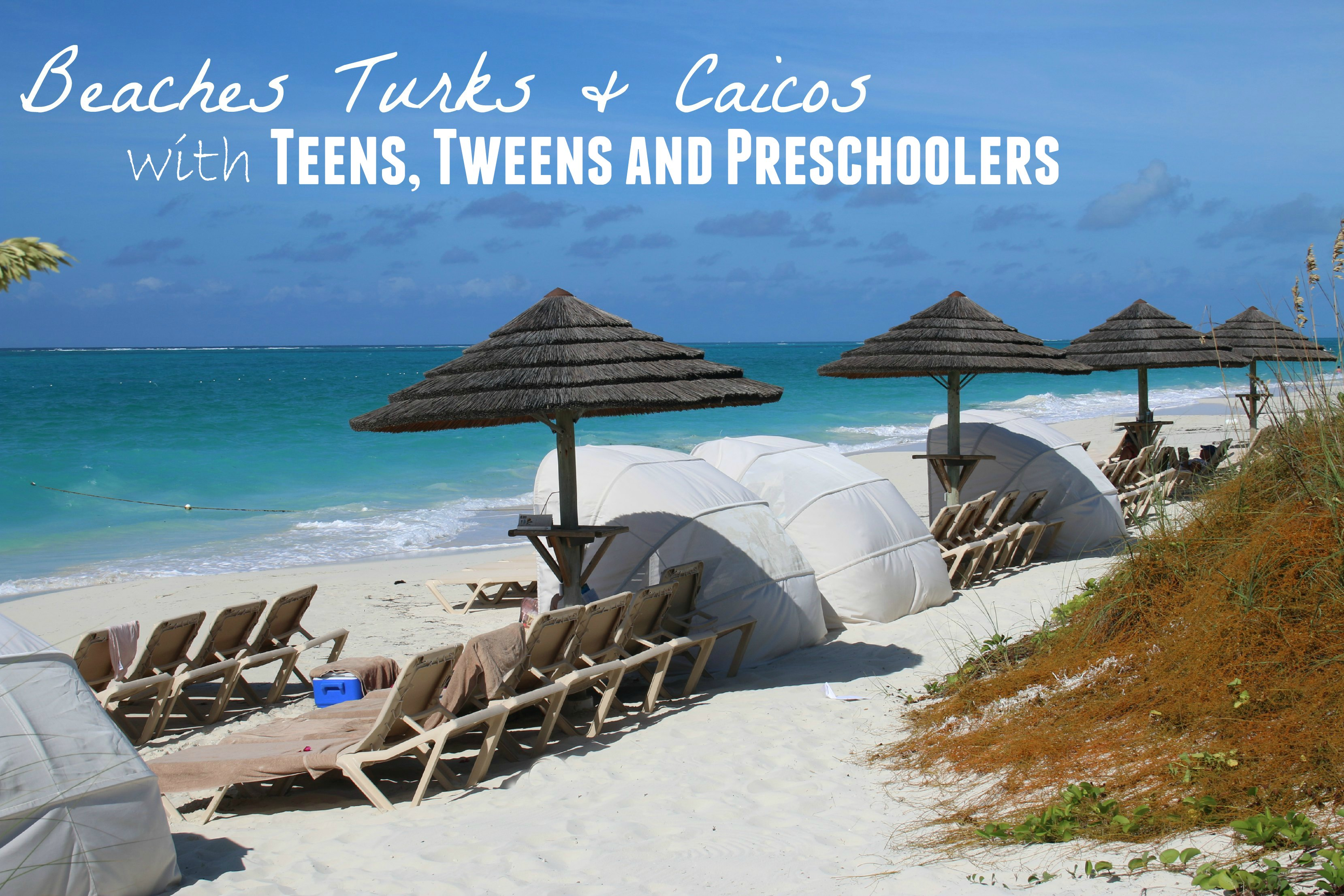 beaches turks teens tweens preschoolers