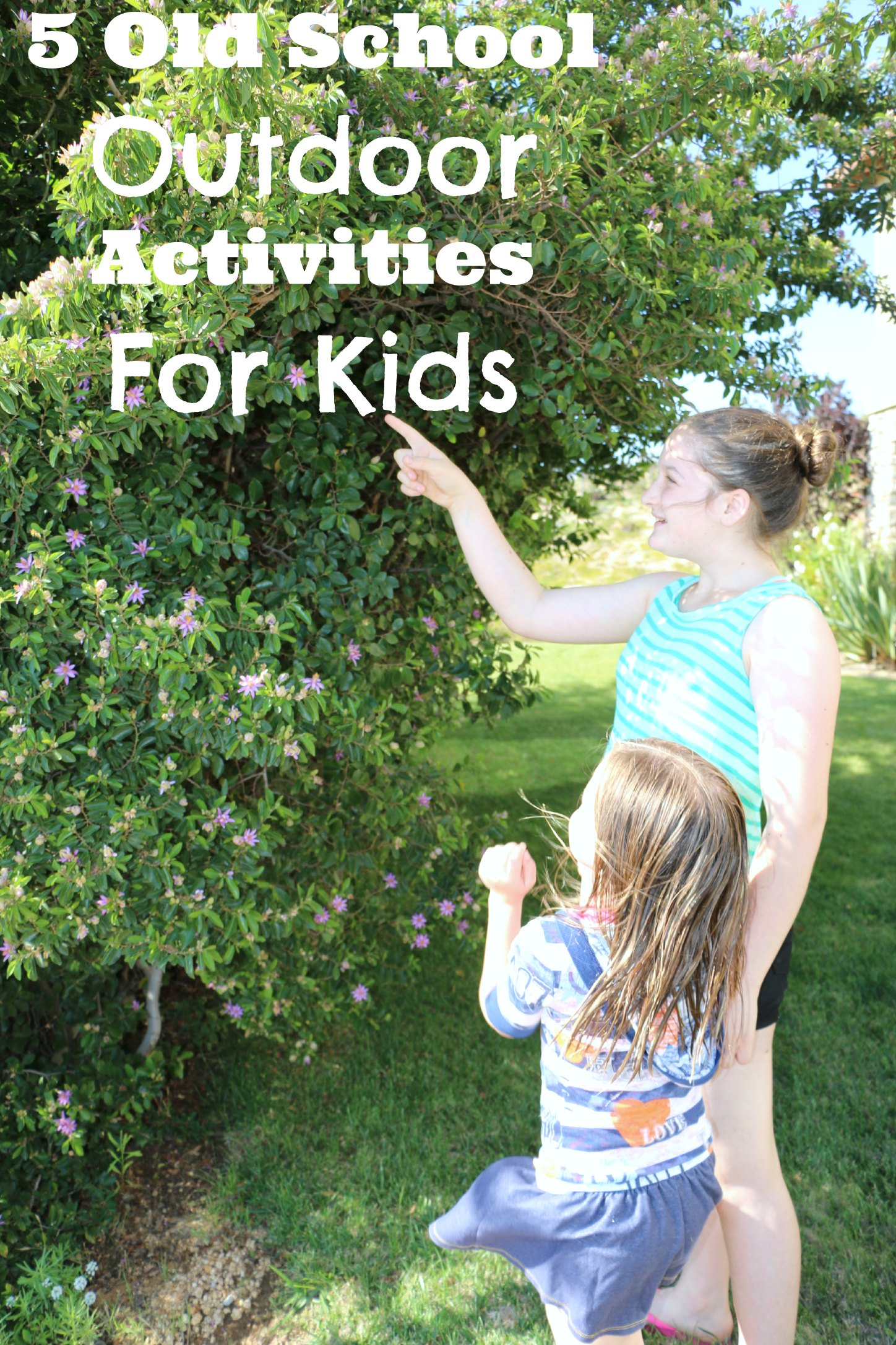 5 Old School Outdoor Adventures For Kids – It s a Lovely Life