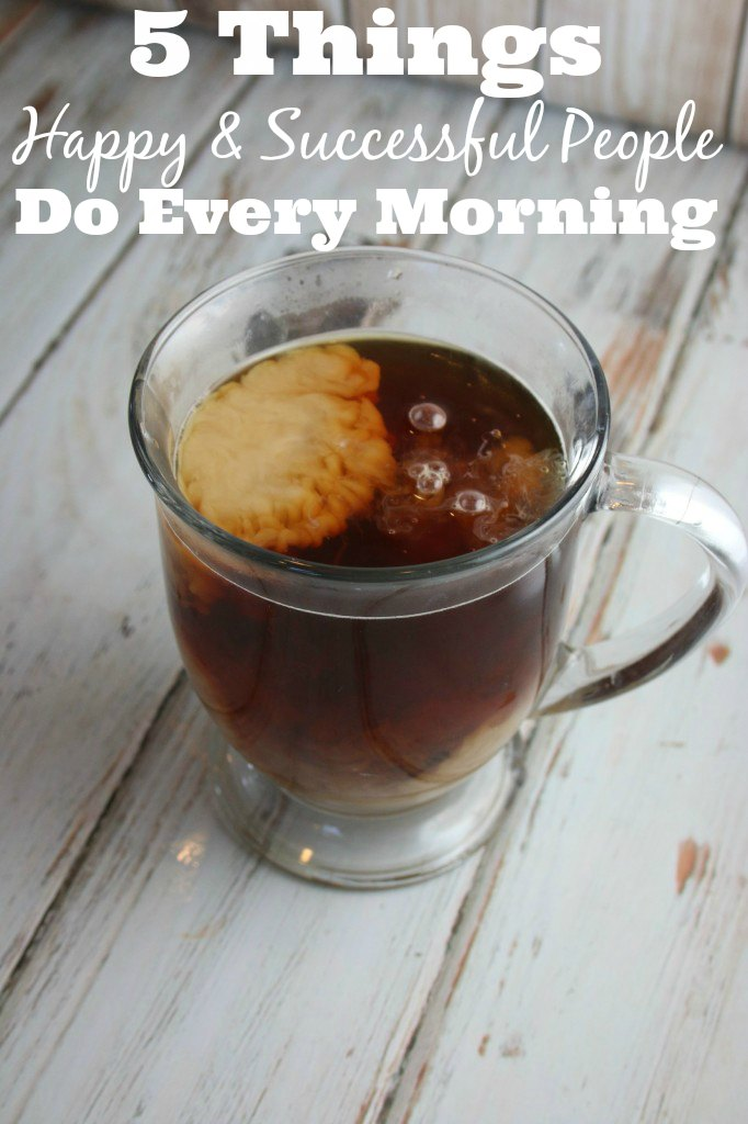 5 things happy successful people do every morning