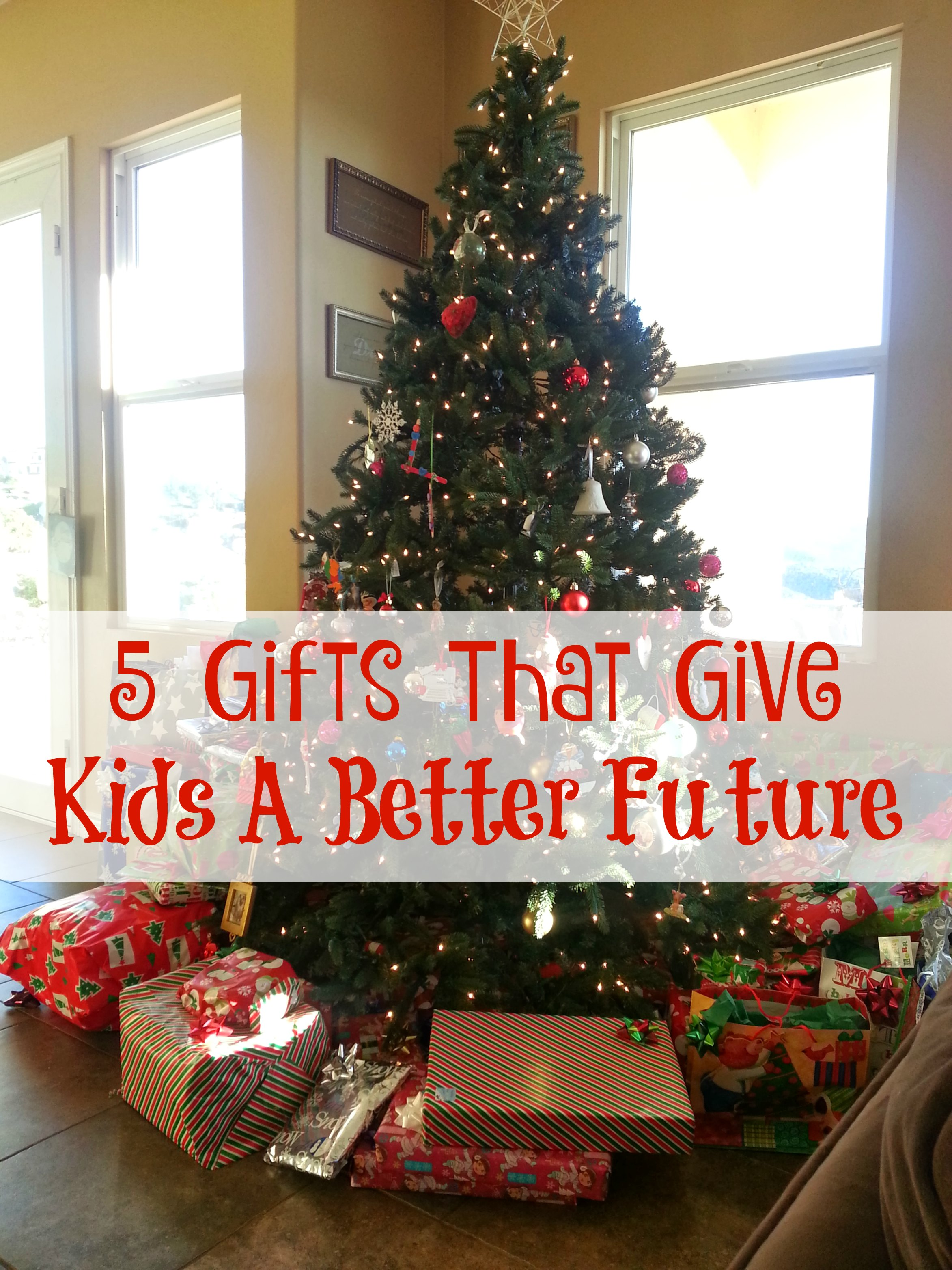 Five Gifts That Give Kids A Better Future