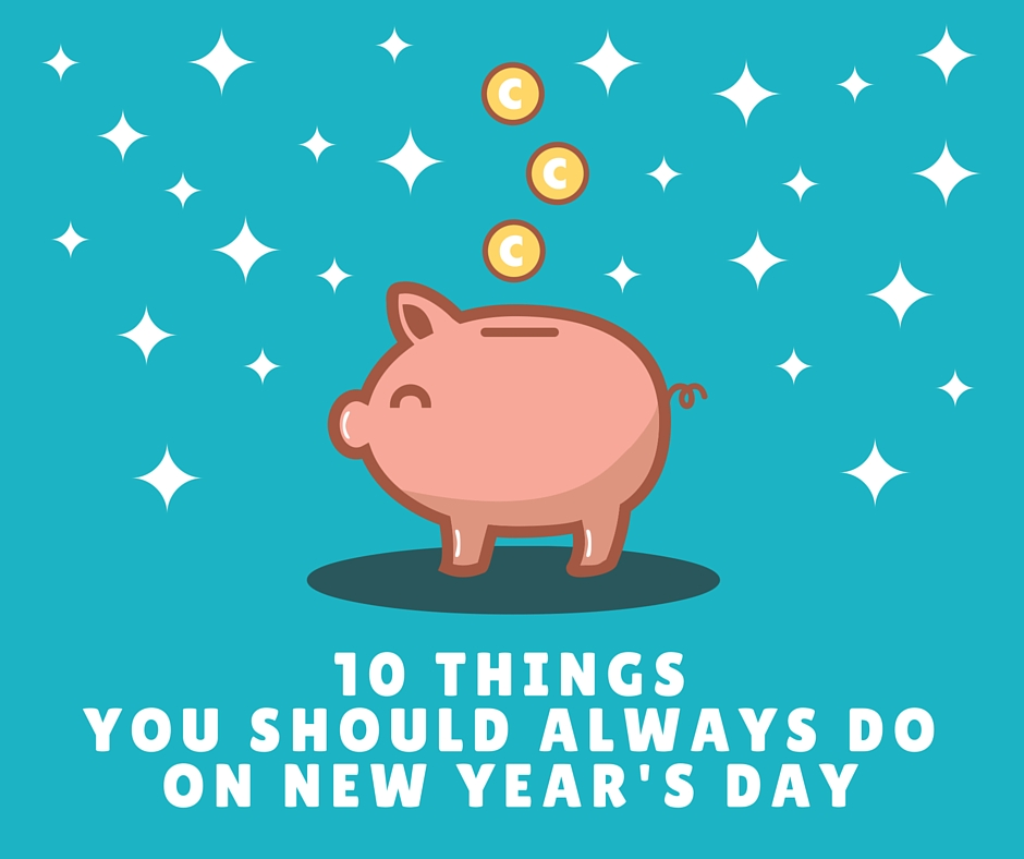 10 Things You Should Always Do On New Year's Day