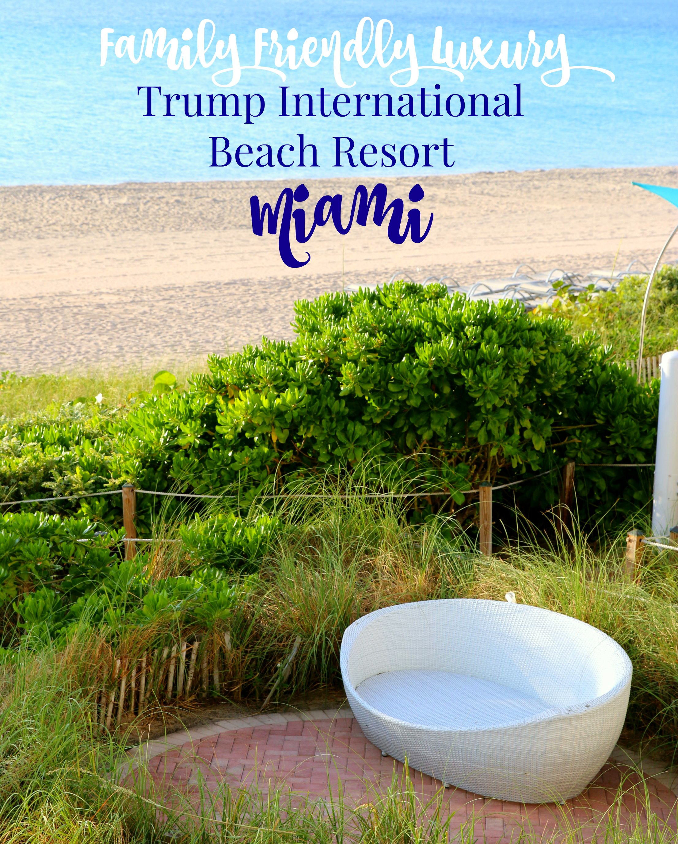 Family friendly luxury at Trump International Beach Resort Miami