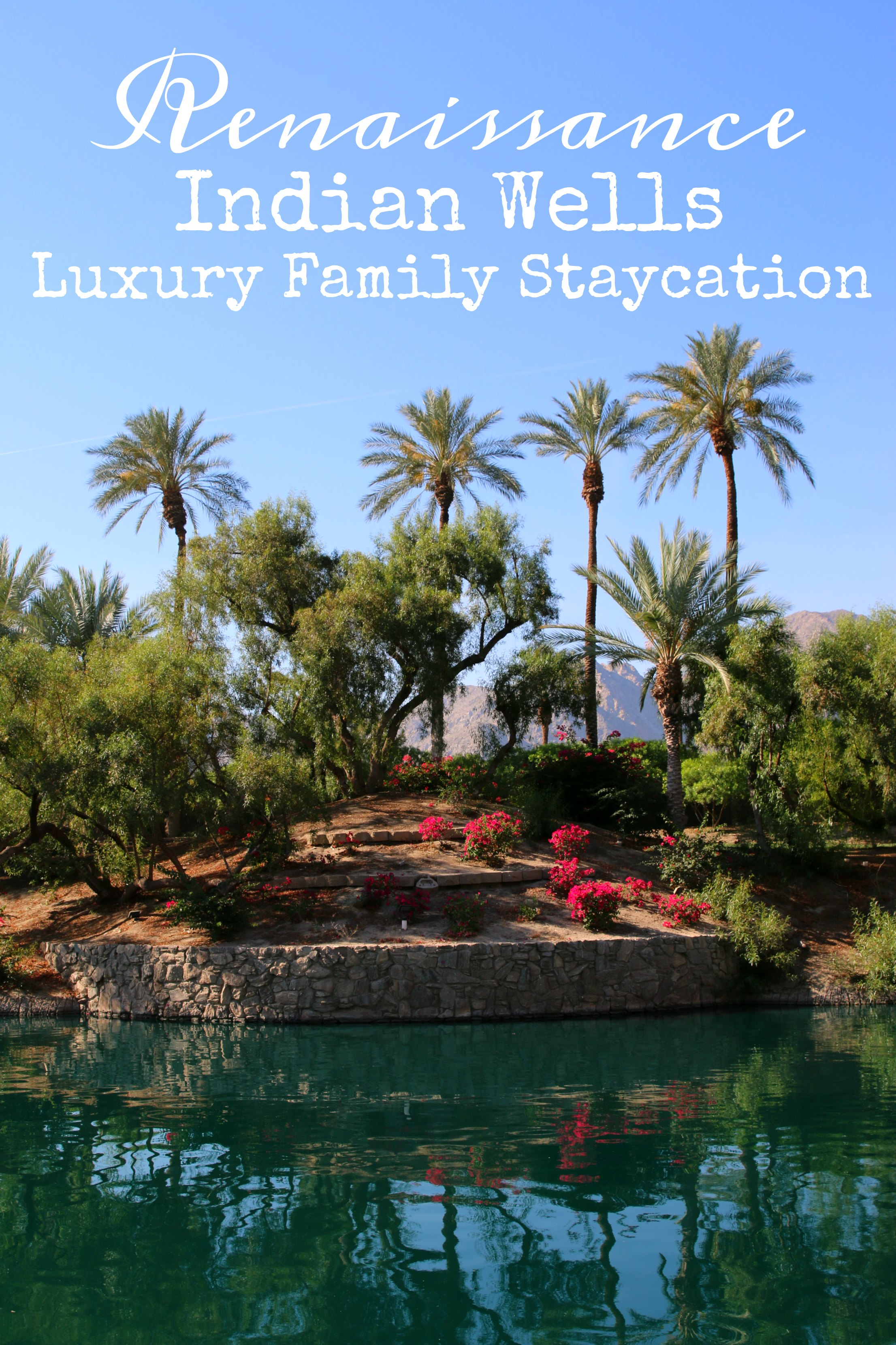 Renaissance Indian Wells Luxury Family Staycation