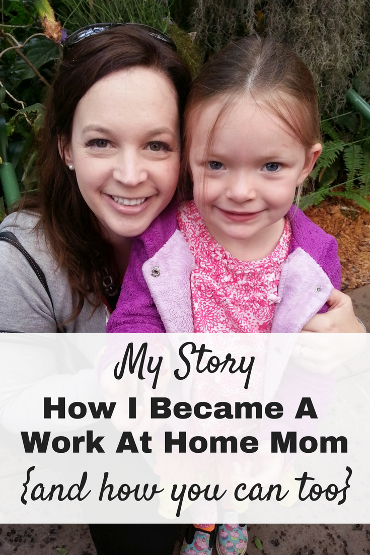 My Story- How I became a work at home mom and how you can too!