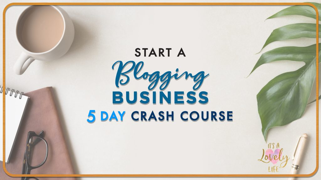 Start A Blogging Business How To Start A Blog free course